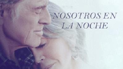 Película: NOSOTROS EN LA NOCHE – REDFORD Y FONDA. Por@opicar